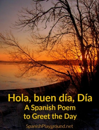 Hola buen día is a poem about greeting the day for children learning Spanish.