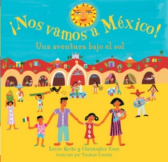 Nos vamos a México is picture book that teaches both language and culture to kids learning Spanish.