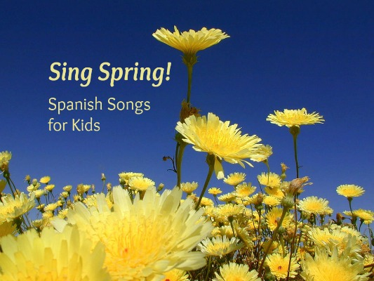 Canciones infantiles about spring for kids learning Spanish.