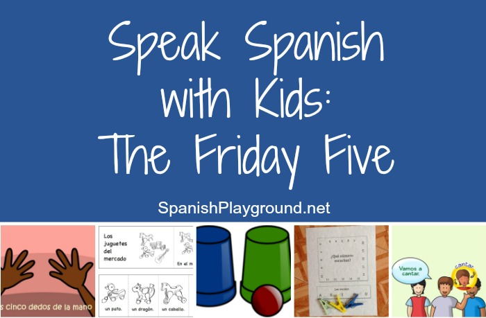 Speak Spanish with kids with these 5 activities.