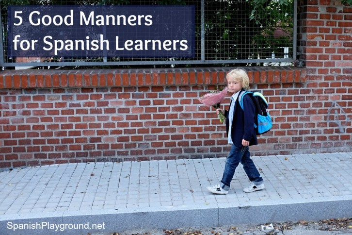 These five behaviors are important good manners for kids learning Spanish.