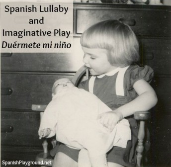 Use this Spanish lullaby for imaginative play with language learners.