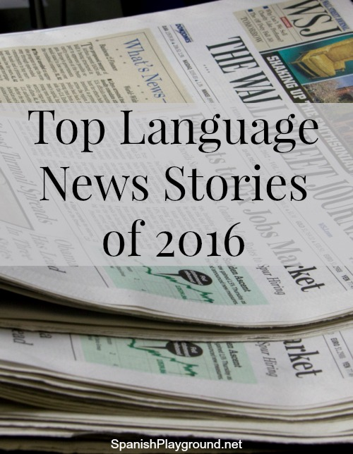 Top language news stories in 2016 included the benefits of bilingualism and the push for dual language programs.
