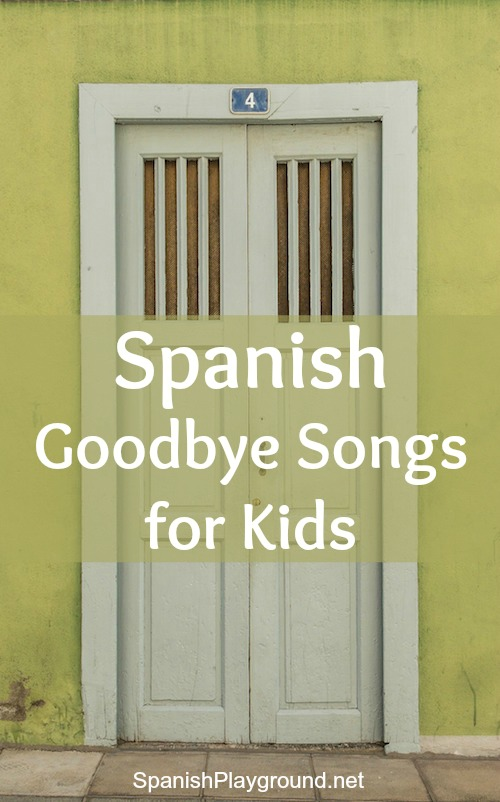 Spanish goodbye songs bring kids together at the end of class and teach vocabulary for leaving others.