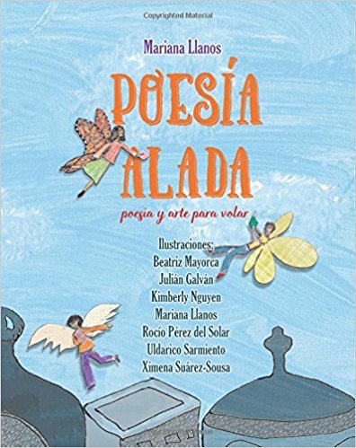 Poesía Alada by Mariana Llanos is a collection of poetry in Spanish for children.