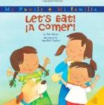 ¡A comer! - A dual language picture book about food, family and good fortune