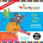 Spanish songs for children on Whistlefritz Cha, Cha, Cha