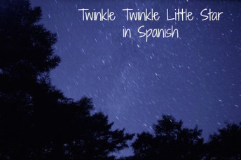 Twinkle twinkle little star in Spanish is a wonderful song to sing to children learning Spanish.