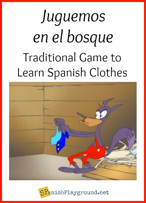 ¿Lobo estás? or Juguemos en el bosque is a traditional game of tag with a wolf to learn Spanish clothes vocabulary.