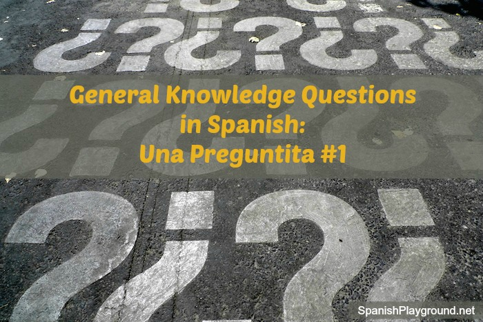 General knowledge questions in Spanish for fun and learning.