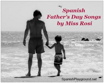 Spanish Fathers Day songs for language learners to sing with Dad.