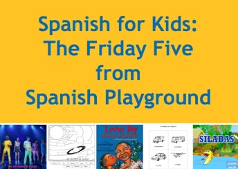 Five easy Spanish for kids activities.