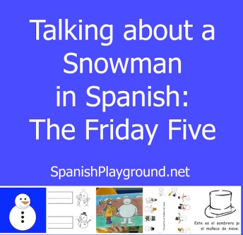 Activities for talking about a snowman in Spanish.