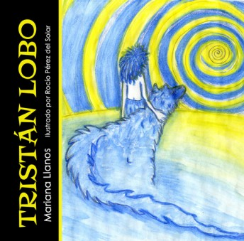 Tristán Lobo by Mariana Llanos is an entertaining story with a clever twist.