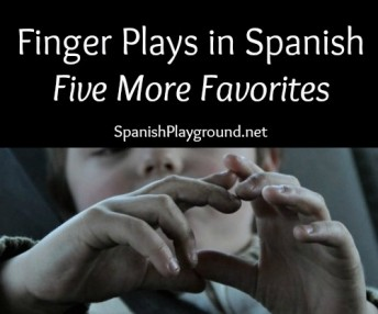 Finger plays in Spanish teach kids language and culture.