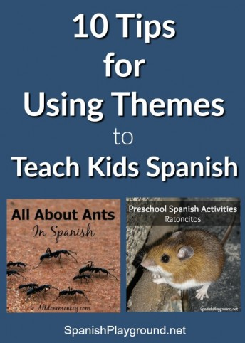 Tips for using themes for Spanish preschool and elementary school lessons.