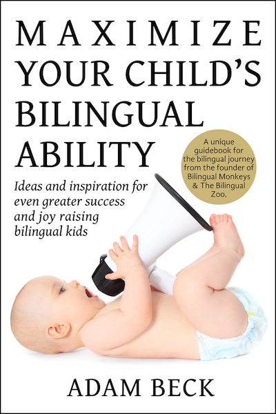 Raising bilingual children is the topic of this fabulous book by Adam Beck.