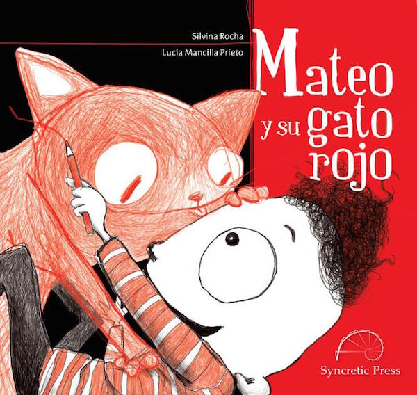 Mateo y su gato rojo is published by Sycretic Press.