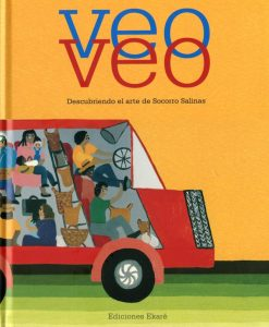 This lovely Veo Veo book features the art of Socorro Salinas.