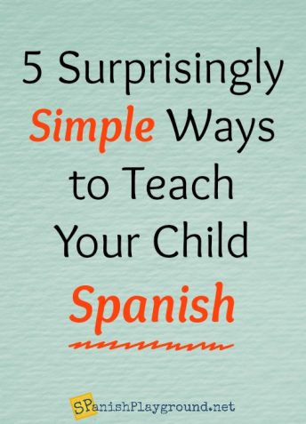 Use these simple strategies to teach your child Spanish.