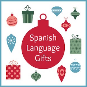 The best Spanish language gifts for kids and teachers.