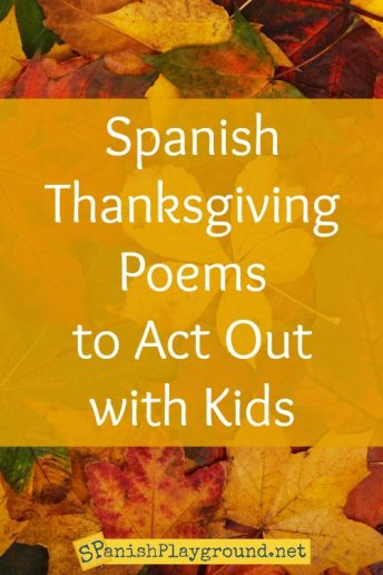 Two easy Spanish Thanksgiving poems for children to act out and learn language.