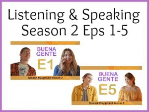 Use these listening activities for Buena Gente with episodes 1-5 of Season 2.