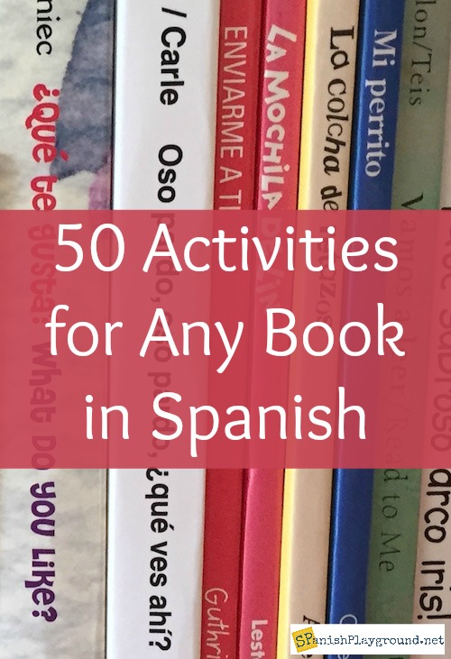 Use these 50 book activities in Spanish to engage langauge learners.