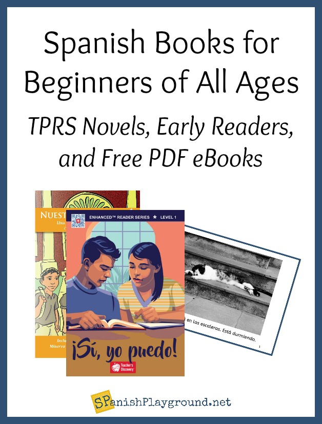 Spanish books for beginners include TPRS novels, early readers and ebooks in PDF.