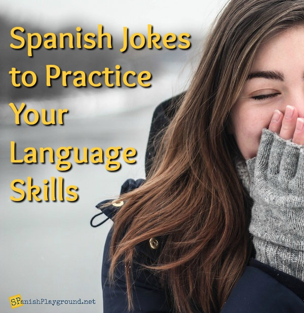 These funny Spanish jokes are a good way to practice language.