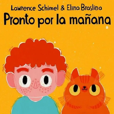 This image shows the cover of Pronto por la mañana, one of the books we recommend as Spanish language gifts for kids.