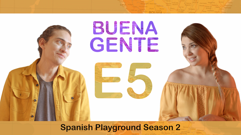 Listeing Activities for the Learn Spanish Video Series Buena Gente S2 E5.